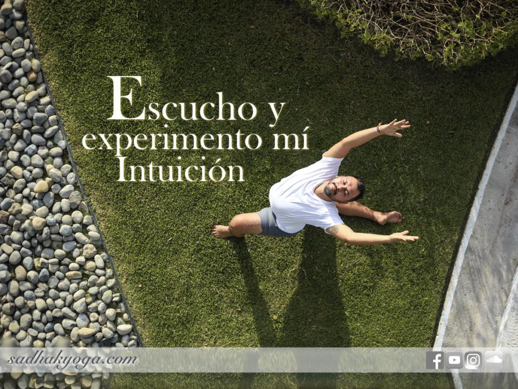 Omar Escucho y experimento mi intuicion sadhak